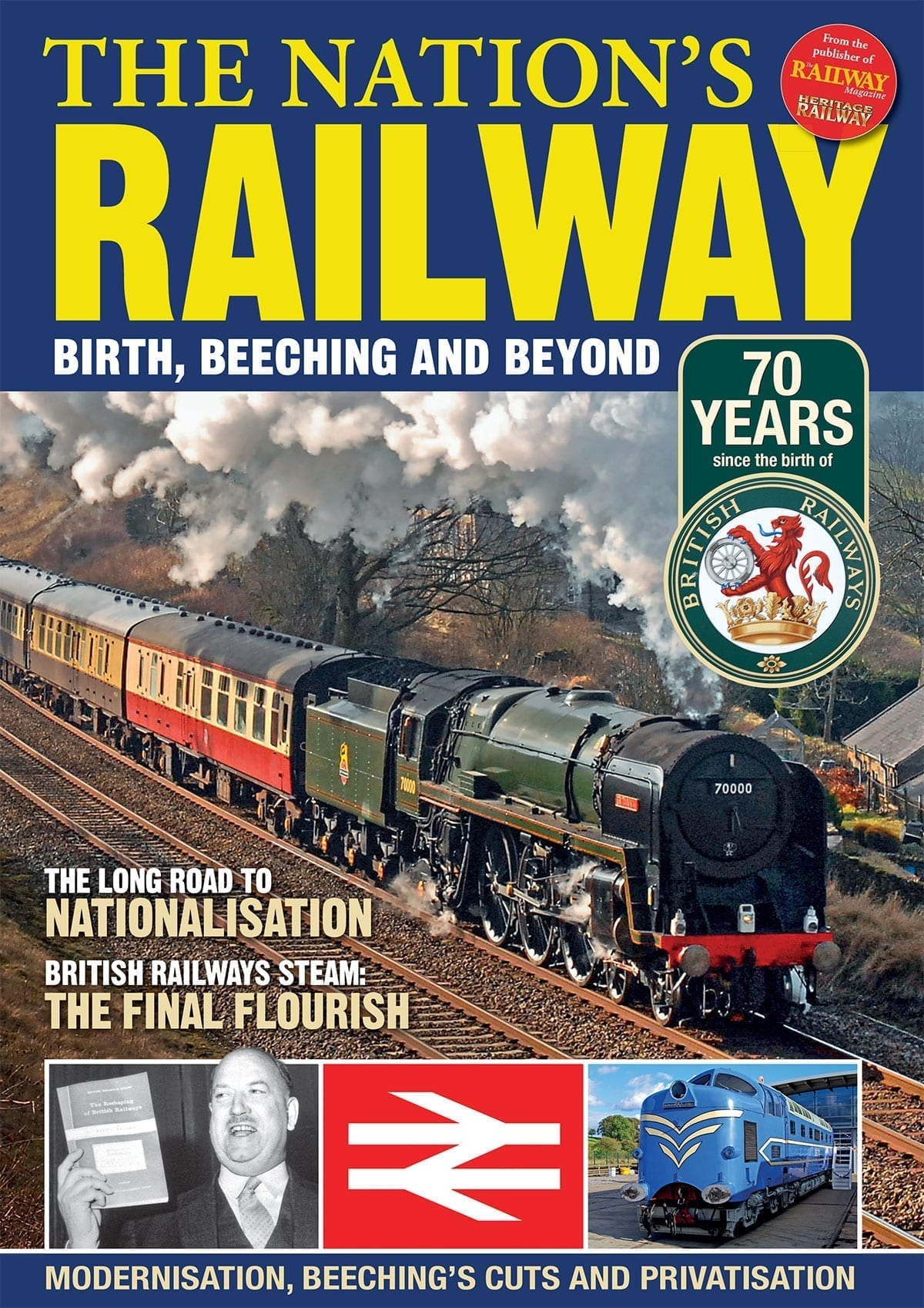 The Nation's Railway: Birth, Beeching and Beyond