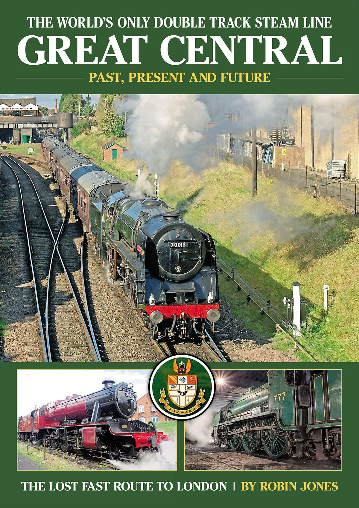 Great Central Railway - Past, Present and Future