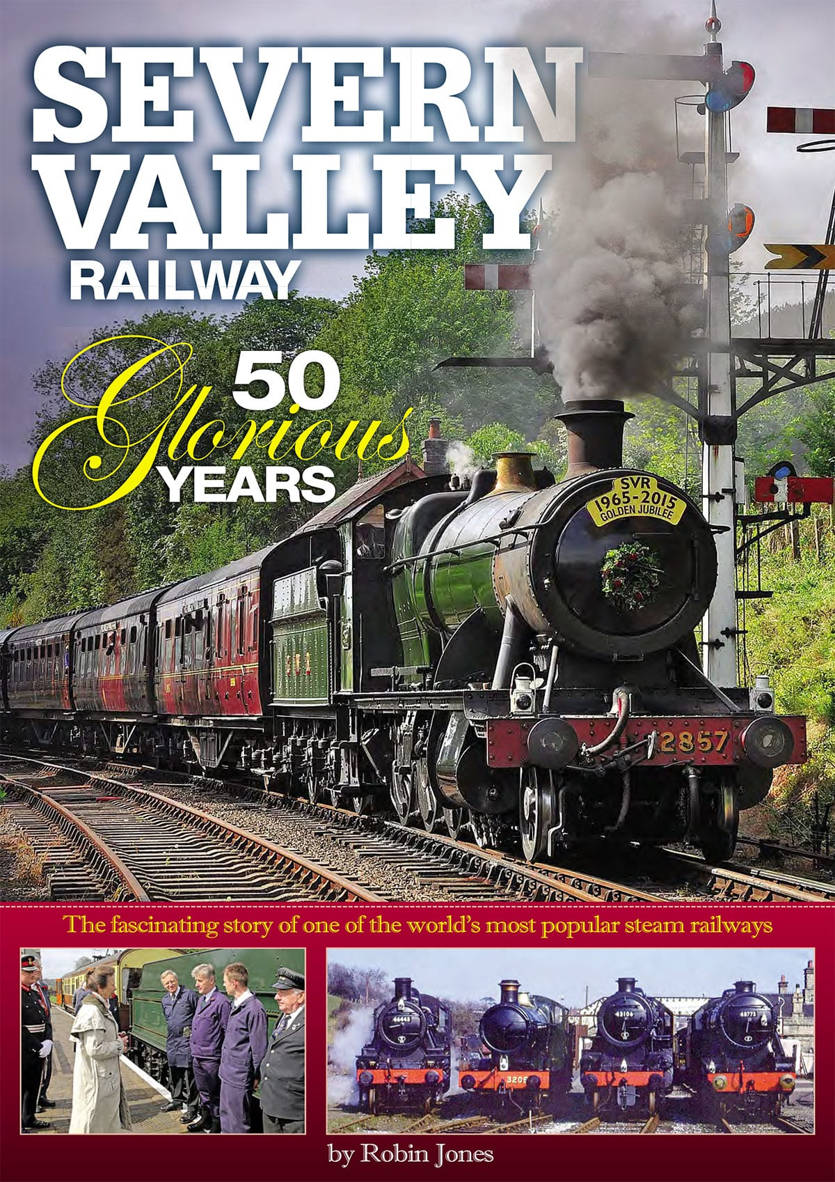Severn Valley Railway - 50 Glorious Years